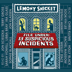 File Under: 13 Suspicious Incidents Audiobook, by Lemony Snicket