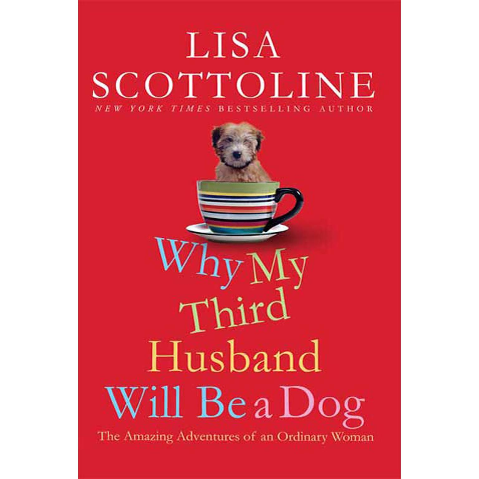Printable Why My Third Husband Will Be a Dog: The Amazing Adventures of an Ordinary Woman Audiobook Cover Art