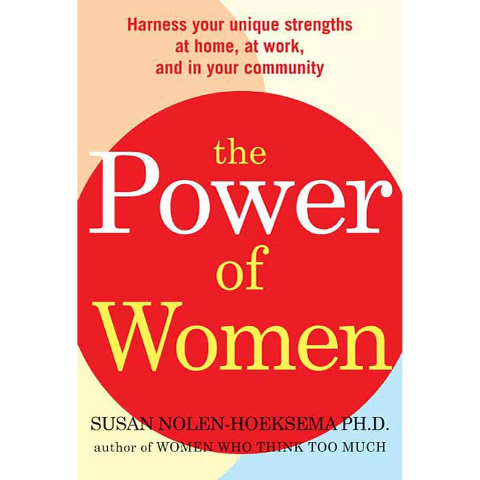 Printable The Power of Women: Harness Your Unique Strengths at Home, at Work, and in Your Community Audiobook Cover Art