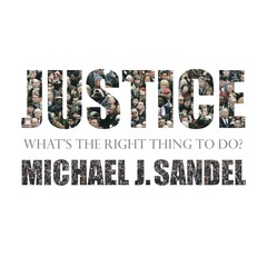 Justice: Whats the Right Thing to Do? Audiobook, by Michael J. Sandel, Michael Sandel, Sebastian Faulks