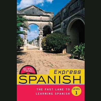 Behind the Wheel Express - Spanish 1 Audiobook, by Behind the Wheel