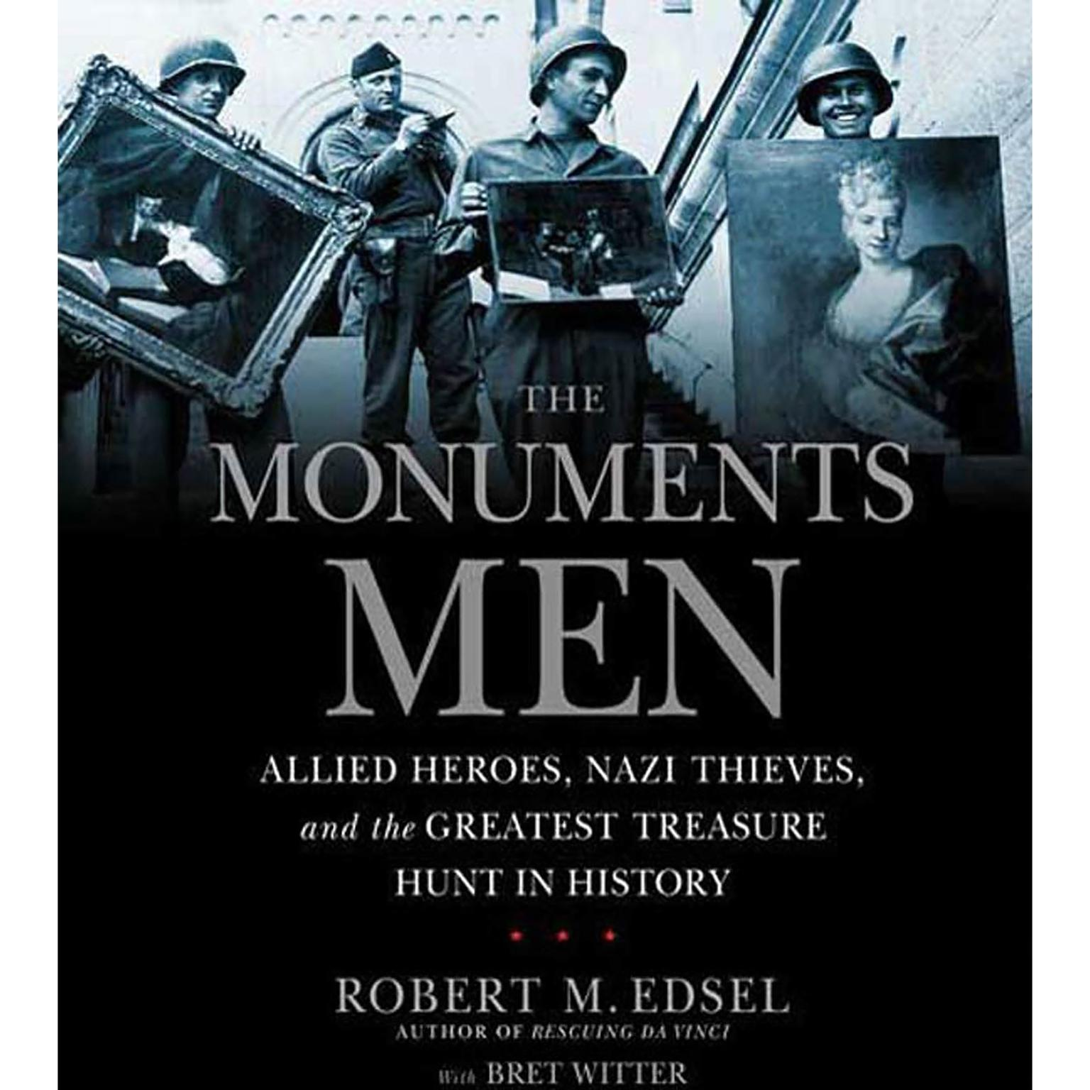 Printable The Monuments Men: Allied Heroes, Nazi Thieves, and the Greatest Treasure Hunt in History Audiobook Cover Art