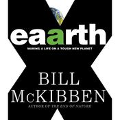 Eaarth: Making a Life on a Tough New Planet Audiobook, by Bill McKibben