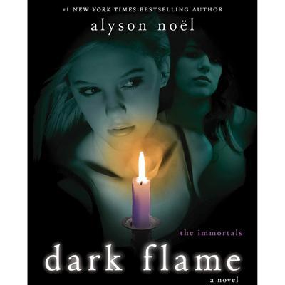 Dark Flame: A Novel Audiobook, by Alyson Noël