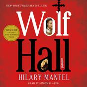 Wolf Hall: A Novel, by Hilary Mantel