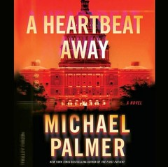 A Heartbeat Away: A Thriller Audiobook, by Michael Palmer