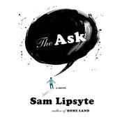 The Ask: A Novel Audiobook, by Sam Lipsyte