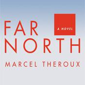 Far North: A Novel Audiobook, by Marcel Theroux