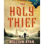 The Holy Thief: A Novel Audiobook, by William Ryan