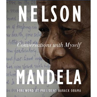 Conversations with Myself Audiobook, by Nelson Mandela