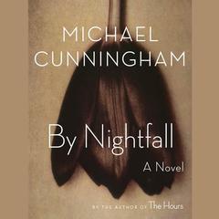 By Nightfall: A Novel Audiobook, by Michael Cunningham, John F. Ross