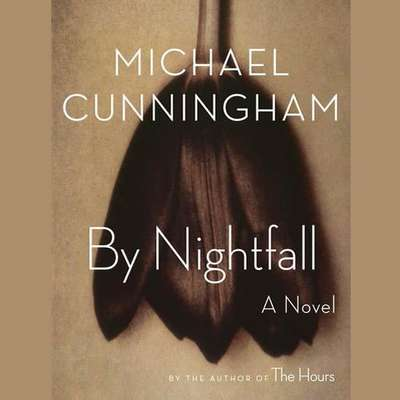By Nightfall: A Novel Audiobook, by Michael Cunningham