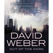 Out of the Dark Audiobook, by David Weber