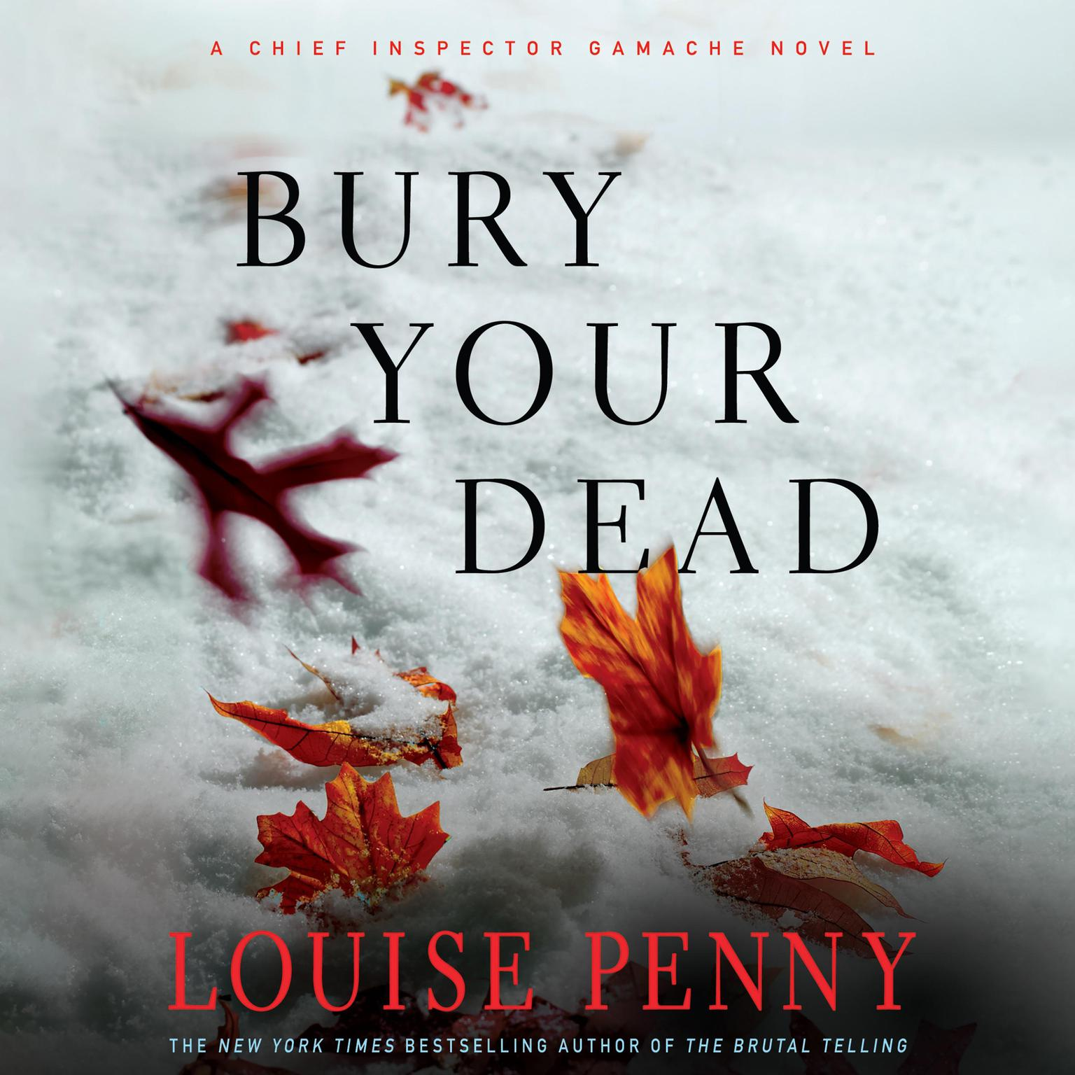 Printable Bury Your Dead: A Chief Inspector Gamache Novel Audiobook Cover Art
