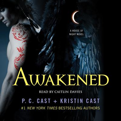 Awakened: A House of Night Novel Audiobook, by P. C. Cast