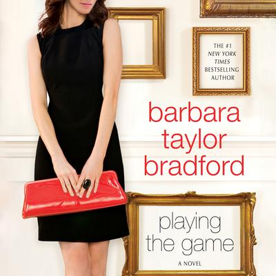 Playing The Game: A Novel Audiobook, by Barbara Taylor Bradford