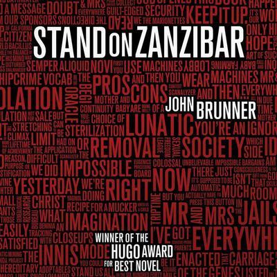 Stand on Zanzibar: The Hugo Award-Winning Novel Audiobook, by John Brunner