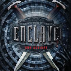 Enclave Audiobook, by Ann Aguirre
