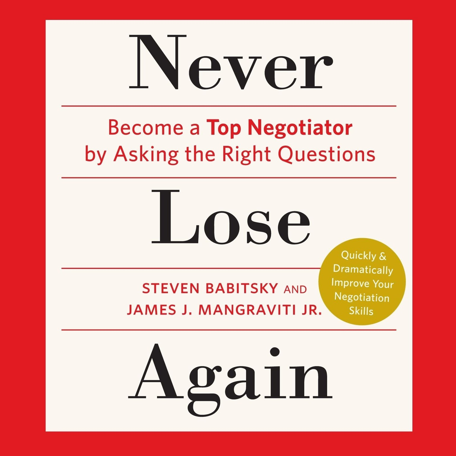 Printable Never Lose Again: Become a Top Negotiator by Asking the Right Questions Audiobook Cover Art