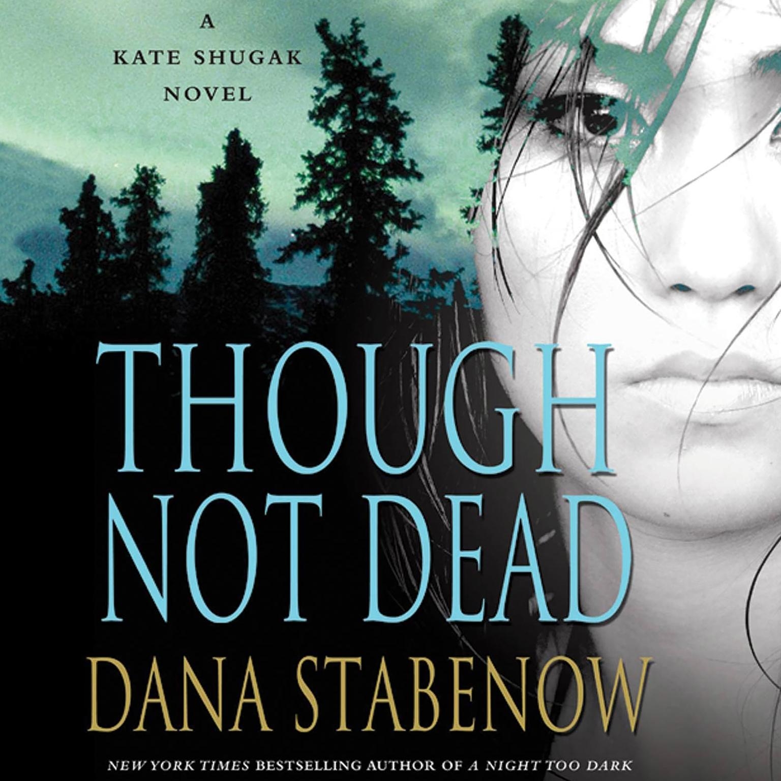 Printable Though Not Dead: A Kate Shugak Novel Audiobook Cover Art