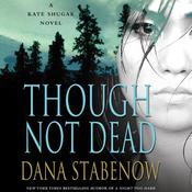 Though Not Dead: A Kate Shugak Novel, by Dana Stabenow, Dama Stabenow