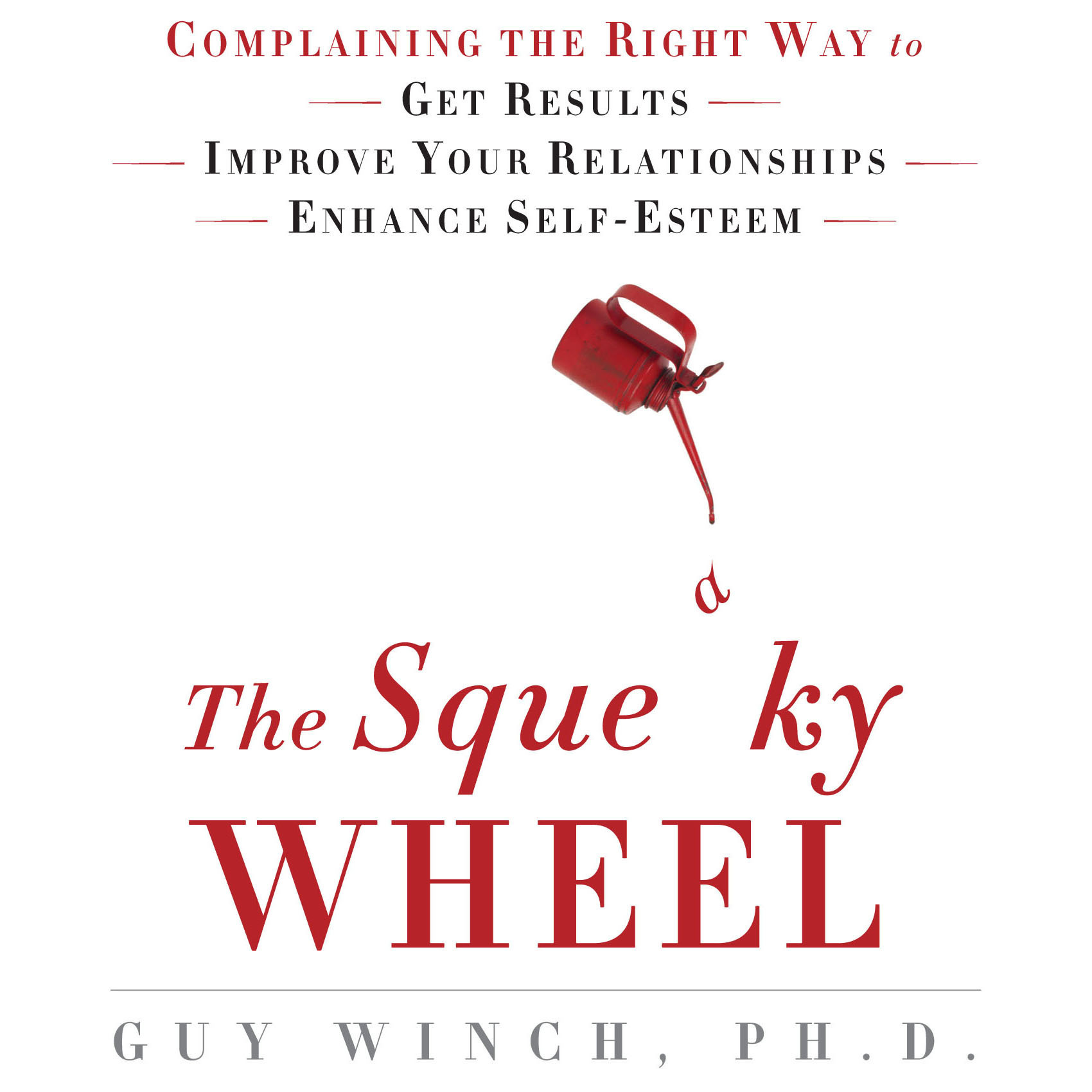 Printable The Squeaky Wheel: Complaining the Right Way to Get Results, Improve Your Relationships, and Enhance Self-Esteem Audiobook Cover Art