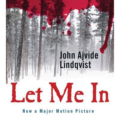Let Me In Audiobook, by John Ajvide Lindqvist
