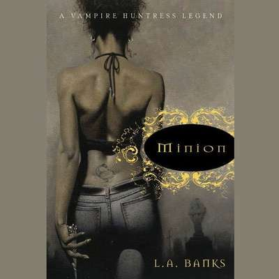 Minion: A Vampire Huntress Legend Audiobook, by L. A. Banks