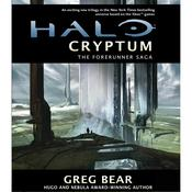 Halo: Cryptum: Book One of the Forerunner Saga, by Greg Bear