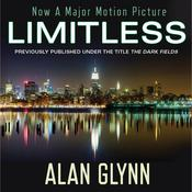 Limitless: A Novel Audiobook, by Alan Glynn