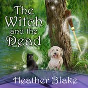 The Witch and the Dead Audiobook, by Heather Blake