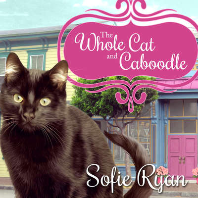 The Whole Cat and Caboodle Audiobook, by Sofie Ryan