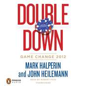Double Down: Game Change 2012, by Mark Halperin