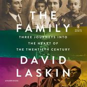 The Family: Three Journeys into the Heart of the Twentieth Century, by David Laskin