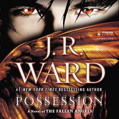 Possession: A Novel of the Fallen Angels Audiobook, by J. R. Ward