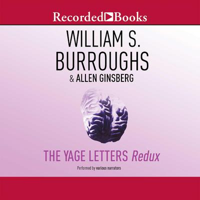 The Yage Letters Redux Audiobook, by William S. Burroughs