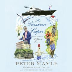 The Corsican Caper: A novel Audiobook, by Peter Mayle