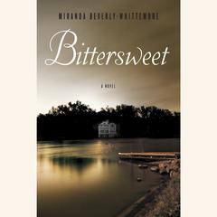 Bittersweet: A Novel Audiobook, by Miranda Beverly-Whittemore