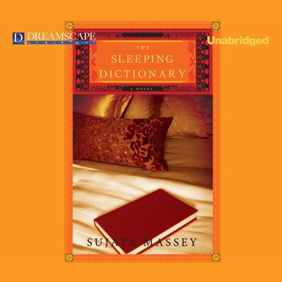 The Sleeping Dictionary Audiobook, by Sujata Massey
