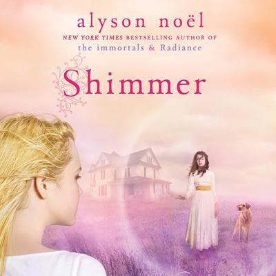 Shimmer: A Riley Bloom Book Audiobook, by Alyson Noël