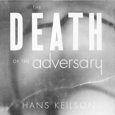 The Death of the Adversary: A Novel Audiobook, by Hans Keilson