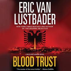 Blood Trust Audiobook, by Eric Van Lustbader