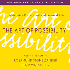 The Art of Possibility: Transforming Professional and Personal Life Audiobook, by Rosamund Stone Zander, Benjamin Zander