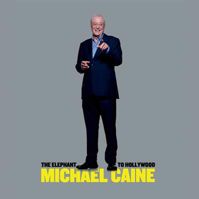 The Elephant to Hollywood Audiobook, by Michael Caine