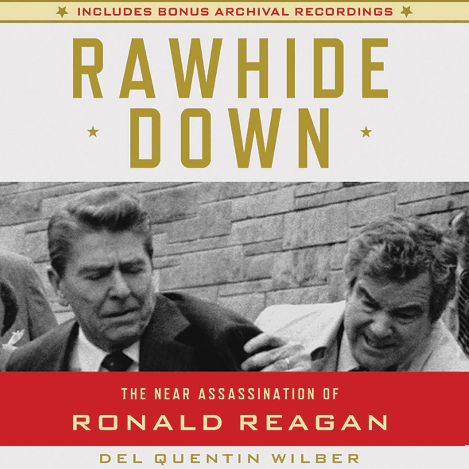 Printable Rawhide Down: The Near Assassination of Ronald Reagan Audiobook Cover Art