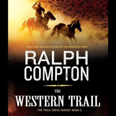 The Western Trail (Abridged): The Trail Drive, Book 2 Audiobook, by Ralph Compton