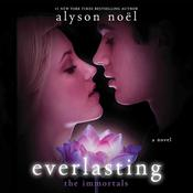 Everlasting: A Novel, by Alyson Noël