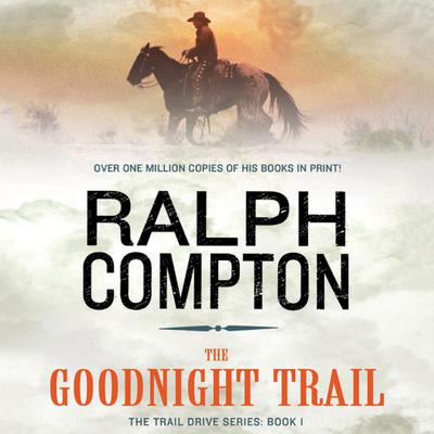 The Goodnight Trail: The Trail Drive, Book 1 Audiobook, by