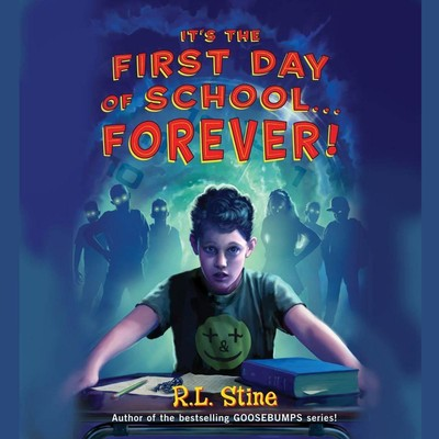 It's the First Day of School…Forever! Audiobook, by R. L. Stine