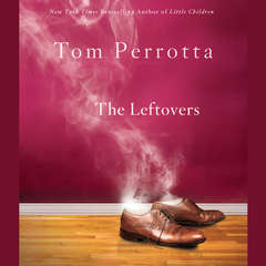 The Leftovers: A Novel Audiobook, by Tom Perrotta